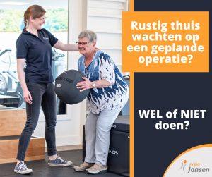 Operatie? Begin met trainen! | Fysio Jansen in Deurne